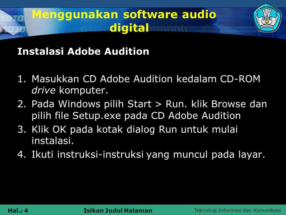 Teknologi Informasi dan Komunikasi Hal.: 5Isikan Judul Halaman Menggunakan software audio digital Menjalankan Adobe Audition 1.Klik kanan Start Menu yang berada pada bagian pojok kiri bawah layar.