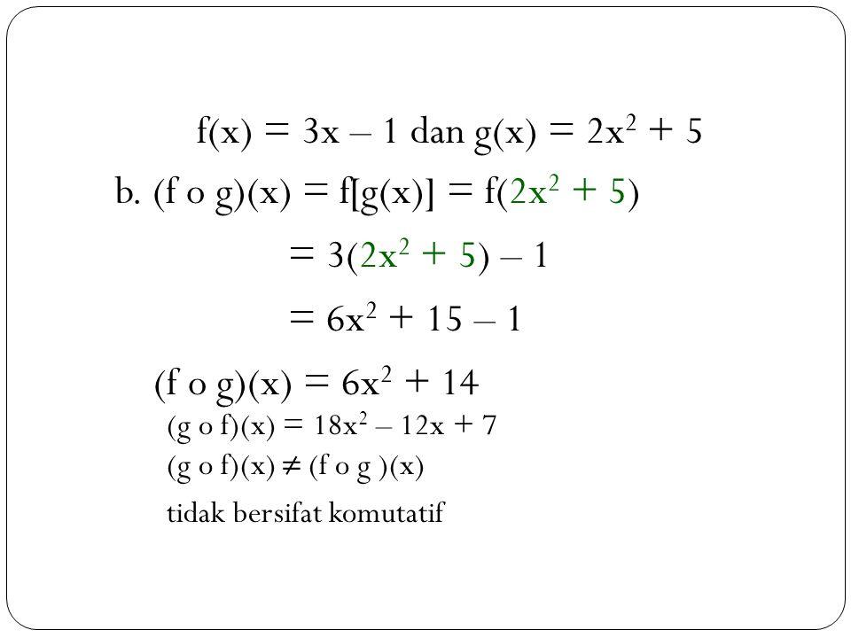 22 f(x) = 3x – 1 dan g(x) = 2x 2 + 5 b.
