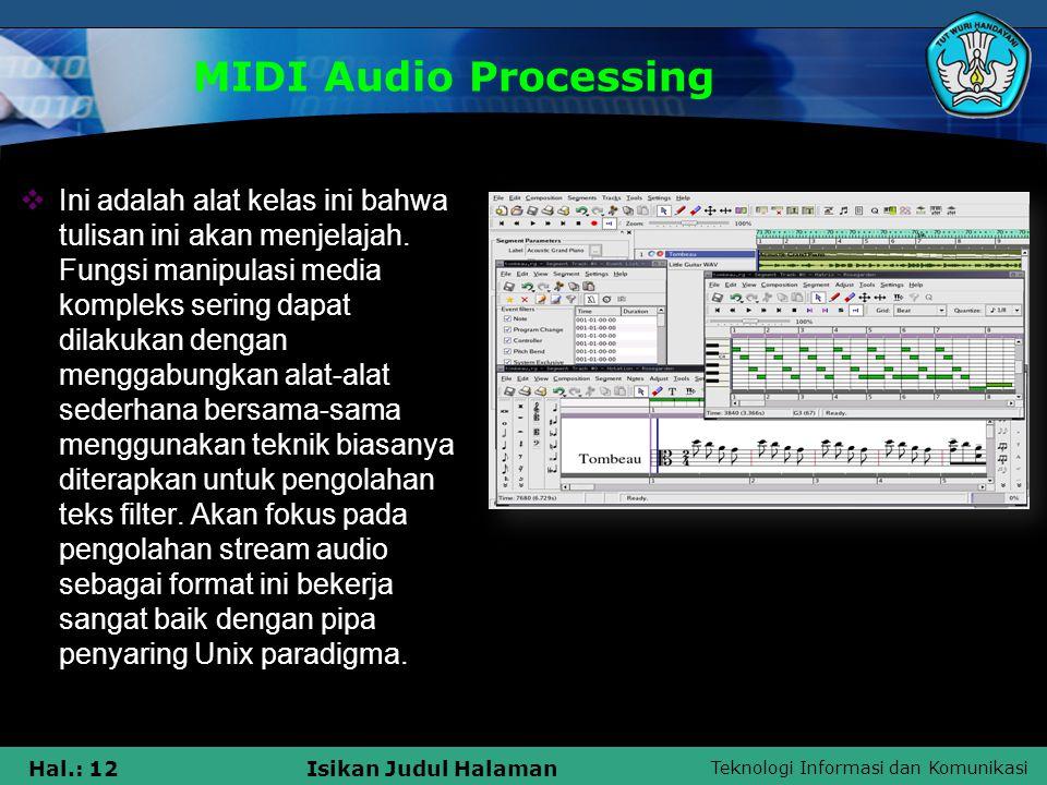 Teknologi Informasi dan Komunikasi Hal.: 12Isikan Judul Halaman MIDI Audio Processing  Ini adalah alat kelas ini bahwa tulisan ini akan menjelajah. F