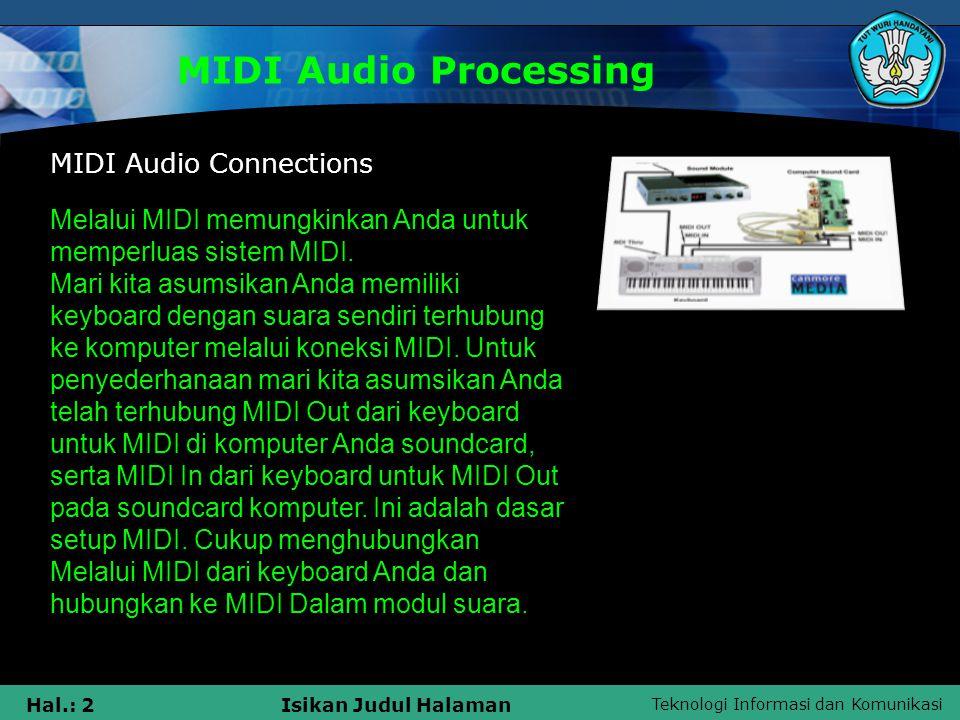Teknologi Informasi dan Komunikasi Hal.: 3Isikan Judul Halaman MIDI Audio Processing  Berikut adalah kerugian dari metode di atas: Mari kita asumsikan Anda memiliki keyboard dan 2 modul suara dihubungkan bersama-sama seperti di atas.