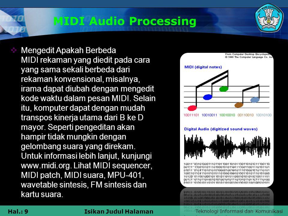 Teknologi Informasi dan Komunikasi Hal.: 9Isikan Judul Halaman MIDI Audio Processing  Mengedit Apakah Berbeda MIDI rekaman yang diedit pada cara yang