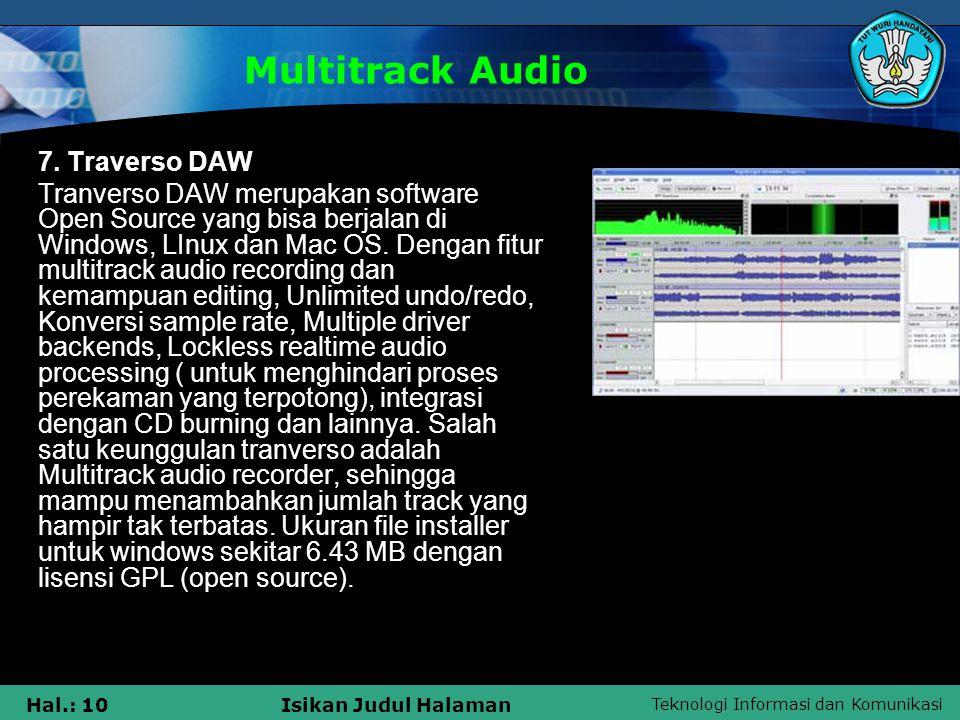 Teknologi Informasi dan Komunikasi Hal.: 10Isikan Judul Halaman Multitrack Audio 7. Traverso DAW Tranverso DAW merupakan software Open Source yang bis