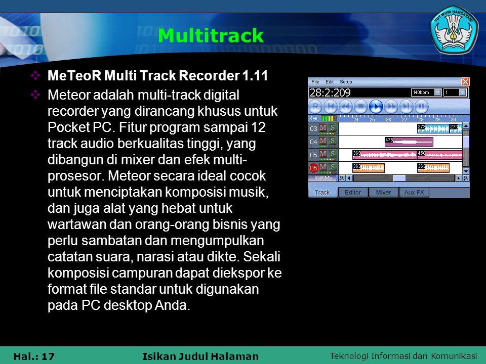 Teknologi Informasi dan Komunikasi Hal.: 17Isikan Judul Halaman Multitrack  MeTeoR Multi Track Recorder 1.11  Meteor adalah multi-track digital reco