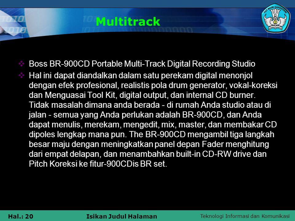 Teknologi Informasi dan Komunikasi Hal.: 20Isikan Judul Halaman Multitrack  Boss BR-900CD Portable Multi-Track Digital Recording Studio  Hal ini dap