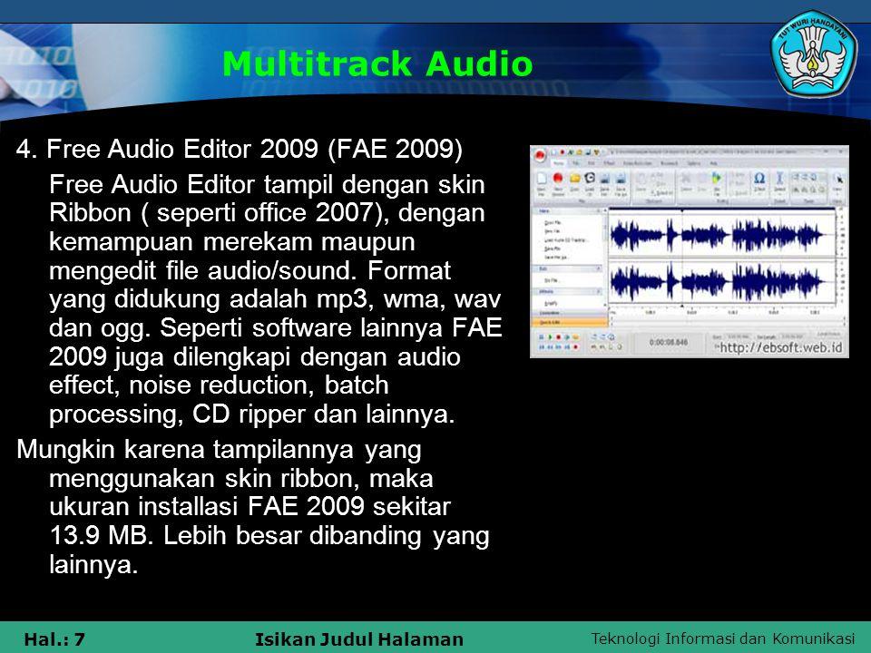Teknologi Informasi dan Komunikasi Hal.: 7Isikan Judul Halaman Multitrack Audio 4. Free Audio Editor 2009 (FAE 2009) Free Audio Editor tampil dengan s