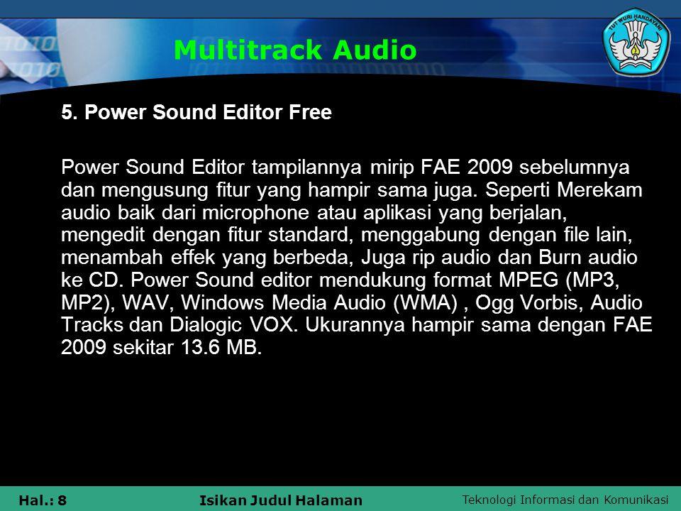 Teknologi Informasi dan Komunikasi Hal.: 8Isikan Judul Halaman Multitrack Audio 5. Power Sound Editor Free Power Sound Editor tampilannya mirip FAE 20