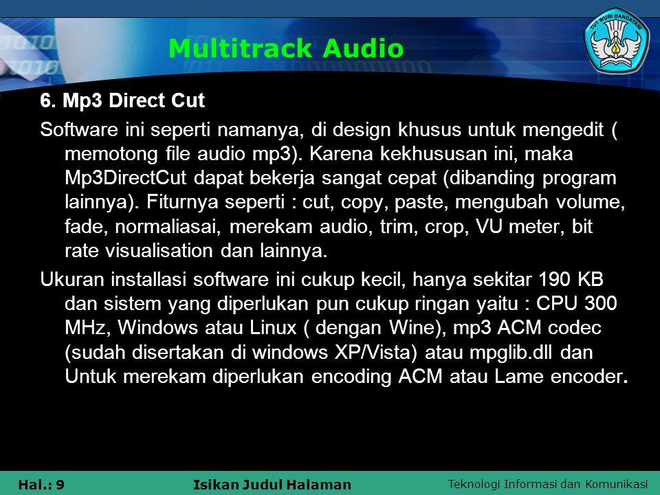 Teknologi Informasi dan Komunikasi Hal.: 9Isikan Judul Halaman Multitrack Audio 6. Mp3 Direct Cut Software ini seperti namanya, di design khusus untuk