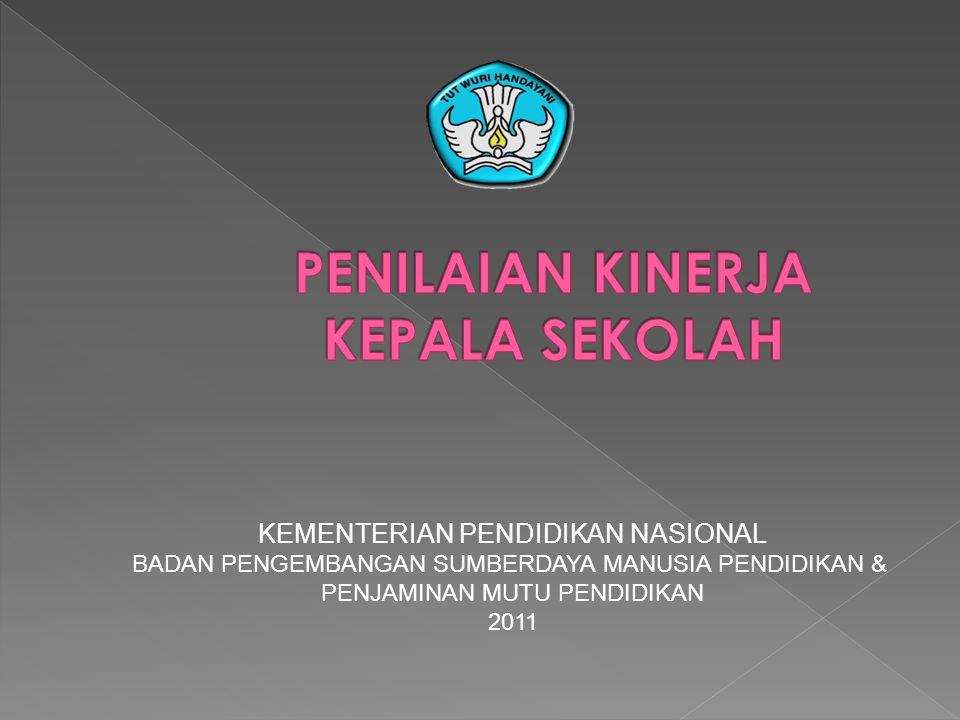 KEMENTERIAN PENDIDIKAN NASIONAL BADAN PENGEMBANGAN SUMBERDAYA MANUSIA PENDIDIKAN & PENJAMINAN MUTU PENDIDIKAN 2011