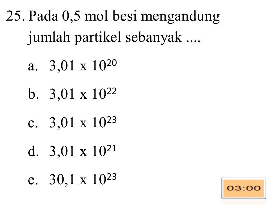 25.Pada 0,5 mol besi mengandung jumlah partikel sebanyak....