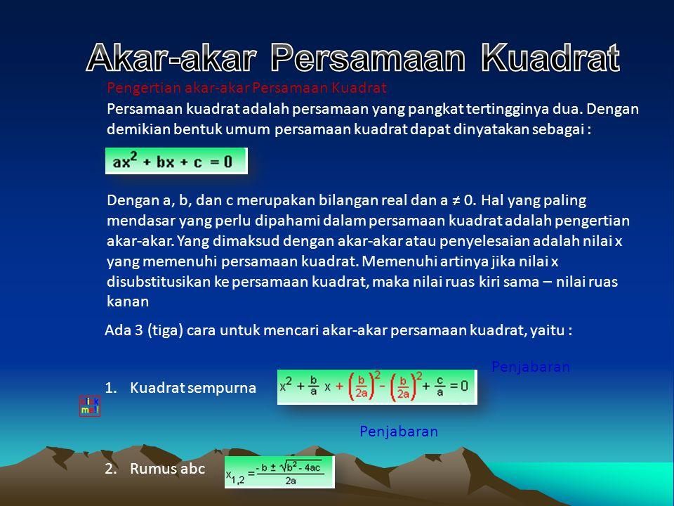 Tentukan persamaan kuadrat yang akar-akarnya : a.2 dan 3 b.-3 dan 1 c.