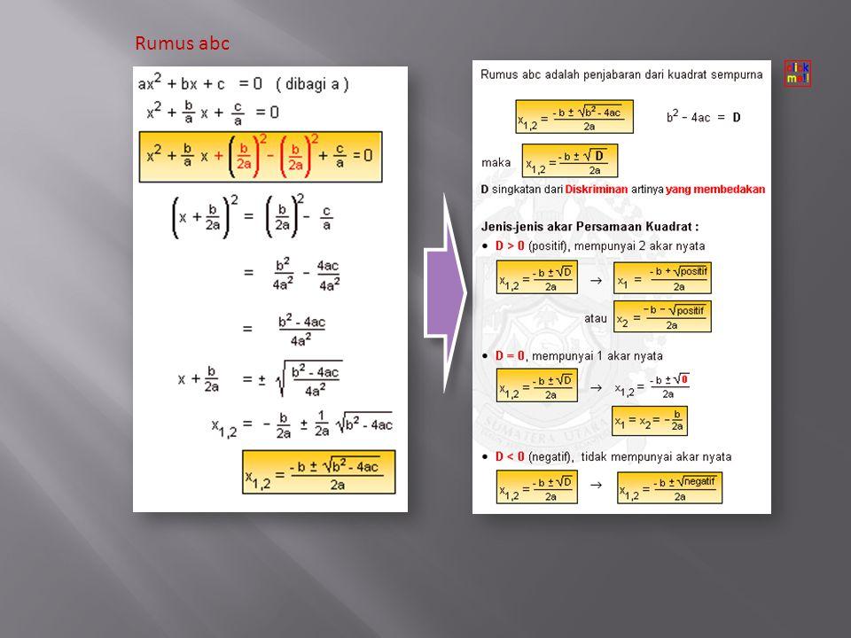 Ada 3 (tiga) cara untuk mencari akar-akar persamaan kuadrat, yaitu : Pengertian akar-akar Persamaan Kuadrat Persamaan kuadrat adalah persamaan yang pangkat tertingginya dua.