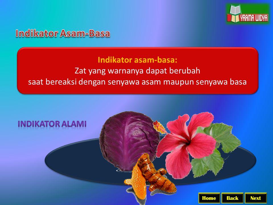 BackNextHome Indikator asam-basa: Zat yang warnanya dapat berubah saat bereaksi dengan senyawa asam maupun senyawa basa Indikator asam-basa: Zat yang