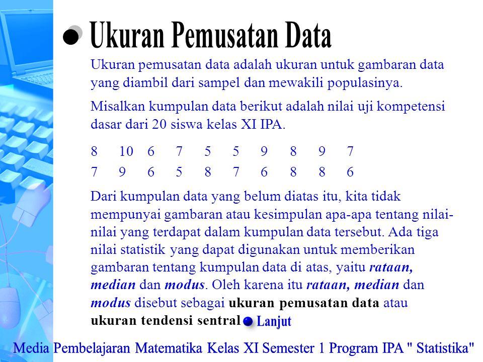 Misalkan kumpulan data berikut adalah nilai uji kompetensi dasar dari 20 siswa kelas XI IPA.