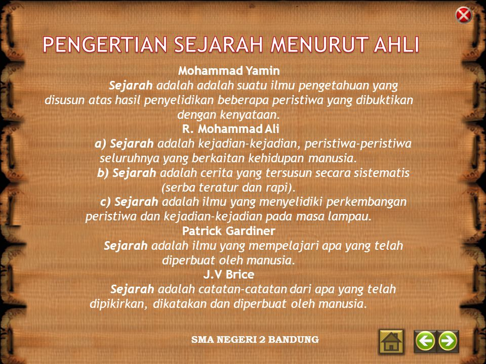SMA NEGERI 2 BANDUNG Mohammad Yamin Sejarah adalah adalah suatu ilmu pengetahuan yang disusun atas hasil penyelidikan beberapa peristiwa yang dibuktikan dengan kenyataan.