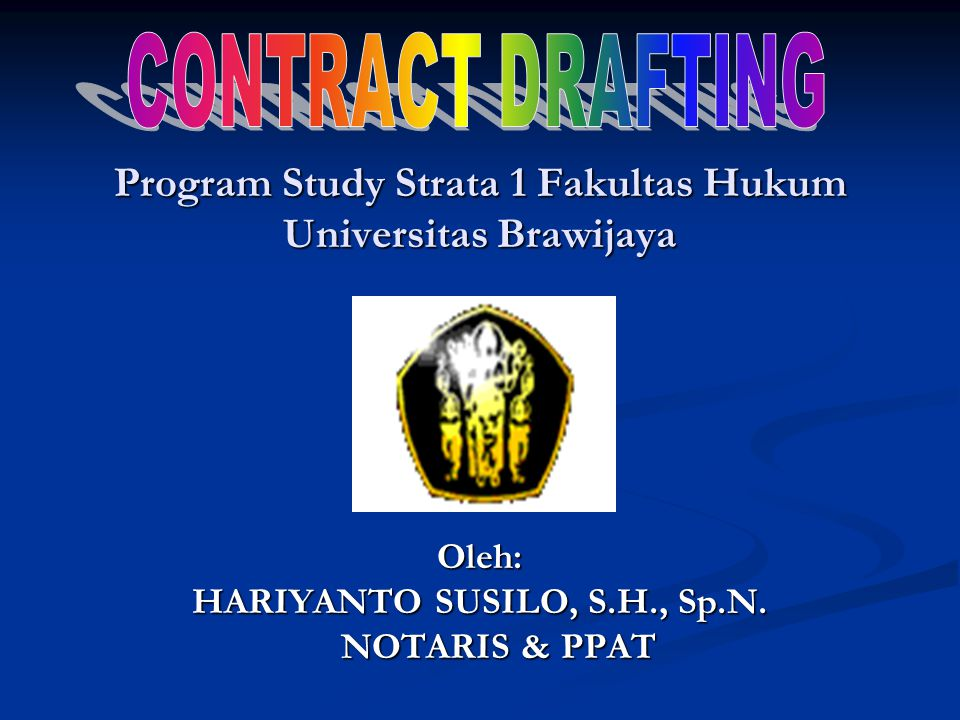 Program Study Strata 1 Fakultas Hukum Universitas Brawijaya Oleh: HARIYANTO SUSILO, S.H., Sp.N.