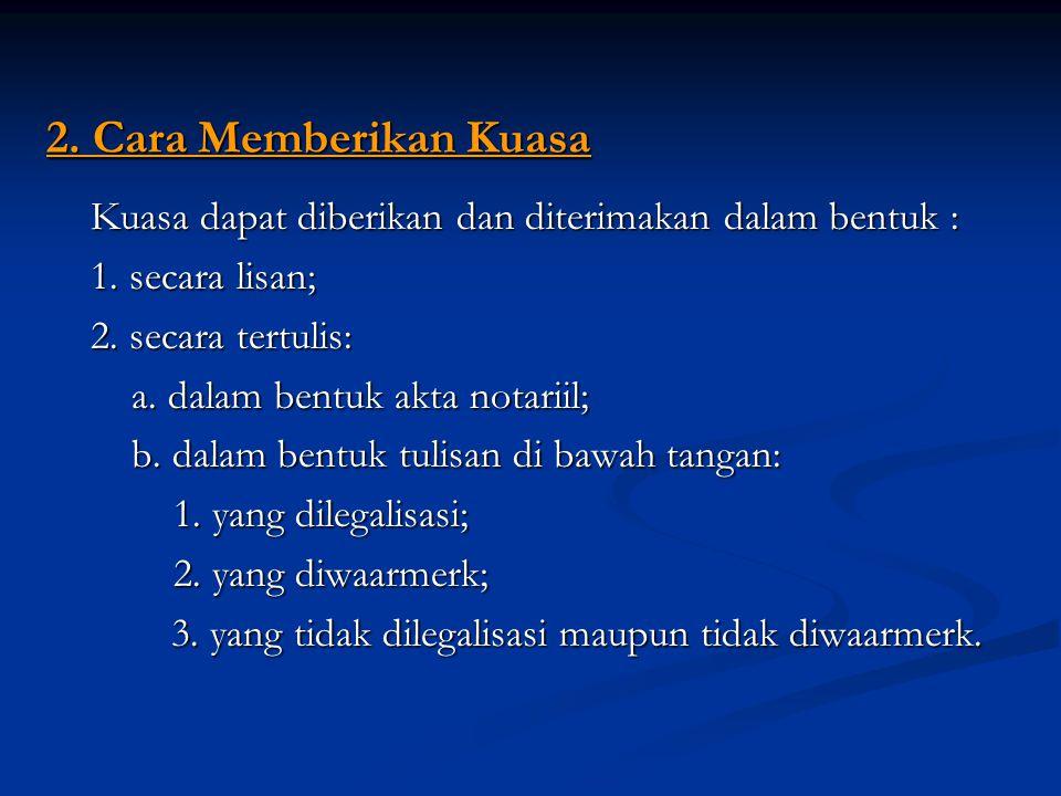 4.Tanggung Jawab Para Pihak a. Kewajiban Pemberi Kuasa 1.