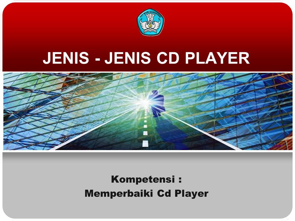 JENIS - JENIS CD PLAYER Kompetensi : Memperbaiki Cd Player