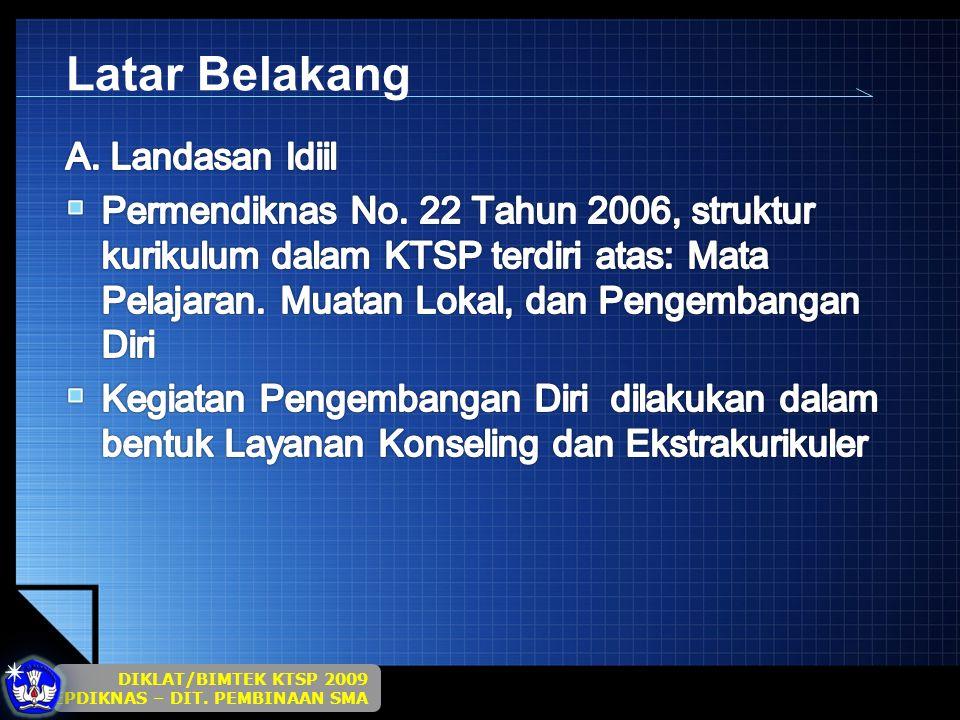 DIKLAT/BIMTEK KTSP 2009 DEPDIKNAS – DIT. PEMBINAAN SMA Latar Belakang