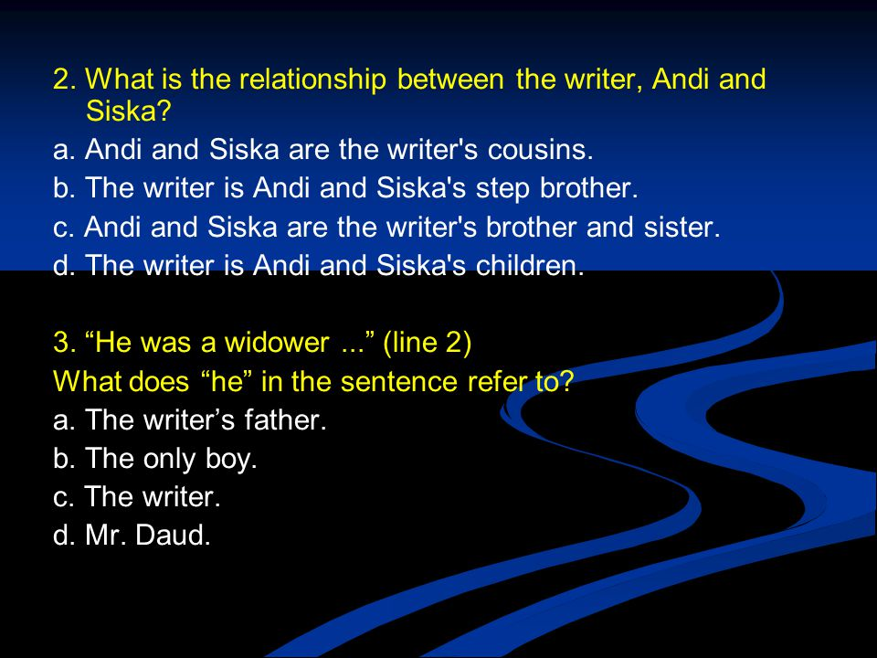 2.What is the relationship between the writer, Andi and Siska.