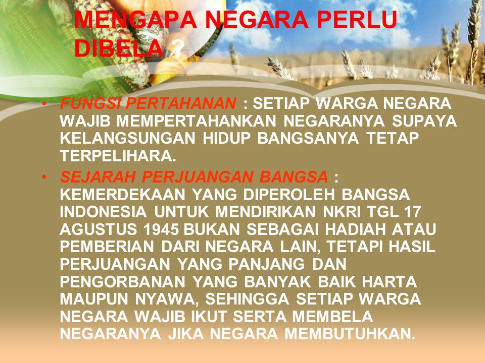 APA ITU BELA NEGARA ? UPAYA BELA NEGARA ADALAH SIKAP DAN PERILAKU WARGA NEGARA YANG DIJIWAI OLEH KECINTAANNYA KEPADA NEGARA KESATUAN REPUBLIK INDONESI