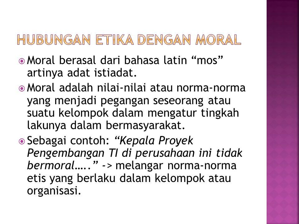 """ Moral berasal dari bahasa latin """"mos"""" artinya adat istiadat.  Moral adalah nilai-nilai atau norma-norma yang menjadi pegangan seseorang atau suatu"""