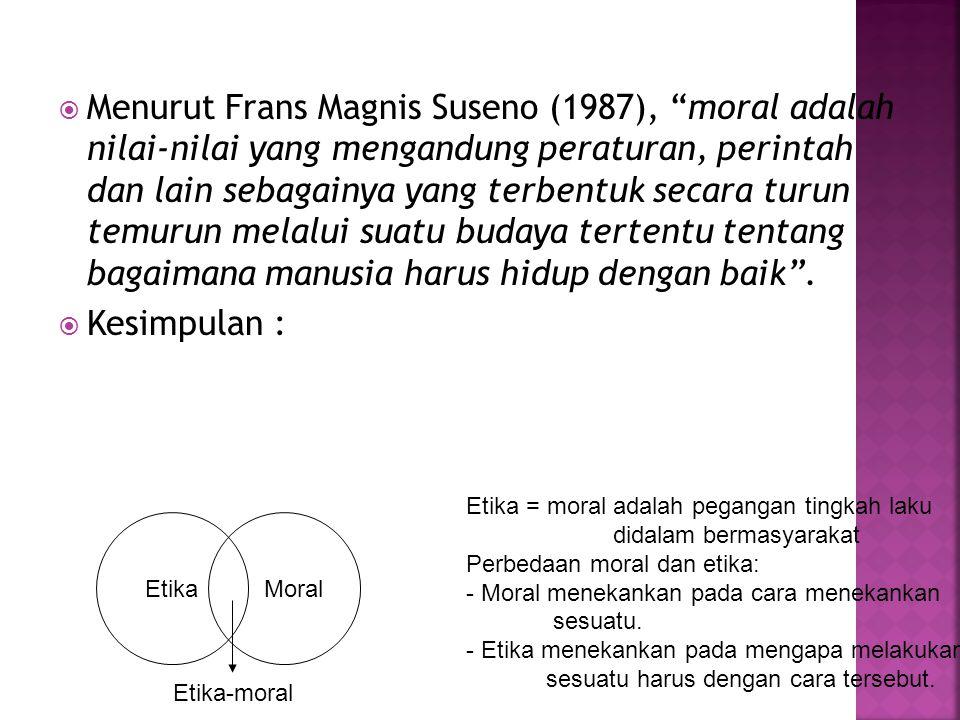 Filsafat adalah bagian dari ilmu pengetahuan yang berfungsi sebagai interpretasi tentang hidup manusia.