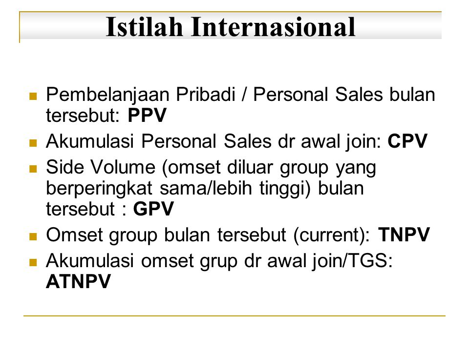 Starter Kit Rp 99.000 CPV = 500 PV CPV = 2.000 PV 2 3 1 PERINGKAT  1 -  4 4 (Syarat CPV = 2.000 PV) i) 2 kaki  3 dgn ATNPV = 20.000 PV Ii) 3 kaki  3 dgn ATNPV = 10.000 PV iii) PPV = 8.000 PV (khusus Distributor baru) iv) CPV = 12.000 PV 1 Produk Tiens
