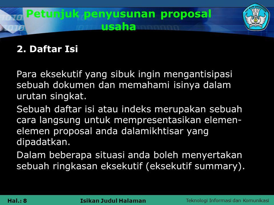 Teknologi Informasi dan Komunikasi Hal.: 9Isikan Judul Halaman Petunjuk penyusunan proposal usaha 3.