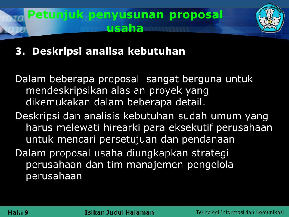 Teknologi Informasi dan Komunikasi Hal.: 10Isikan Judul Halaman Petunjuk penyusunan proposal usaha 4.