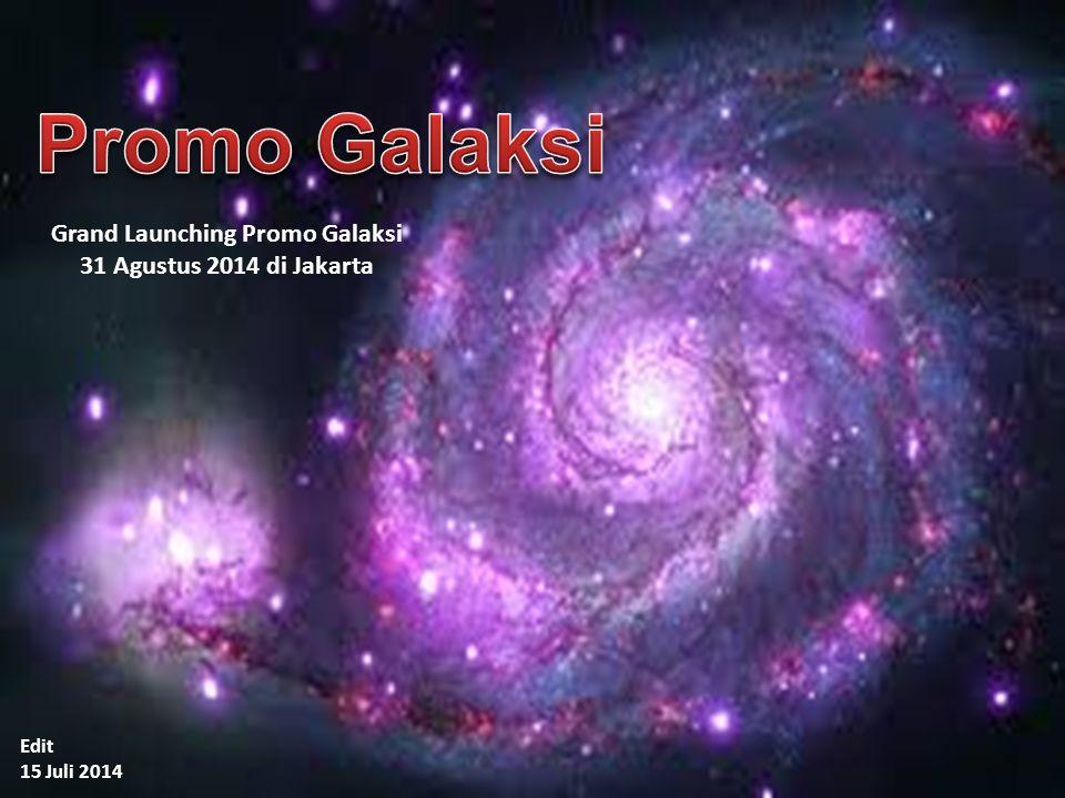 Edit 15 Juli 2014 Grand Launching Promo Galaksi 31 Agustus 2014 di Jakarta