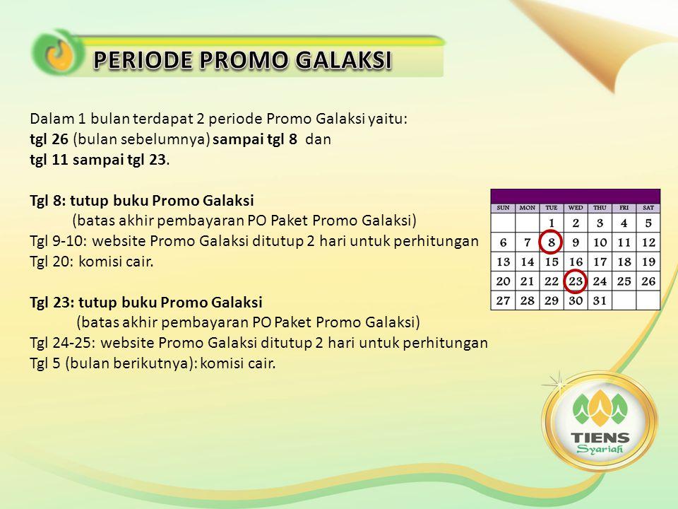 Dalam 1 bulan terdapat 2 periode Promo Galaksi yaitu: tgl 26 (bulan sebelumnya) sampai tgl 8 dan tgl 11 sampai tgl 23.