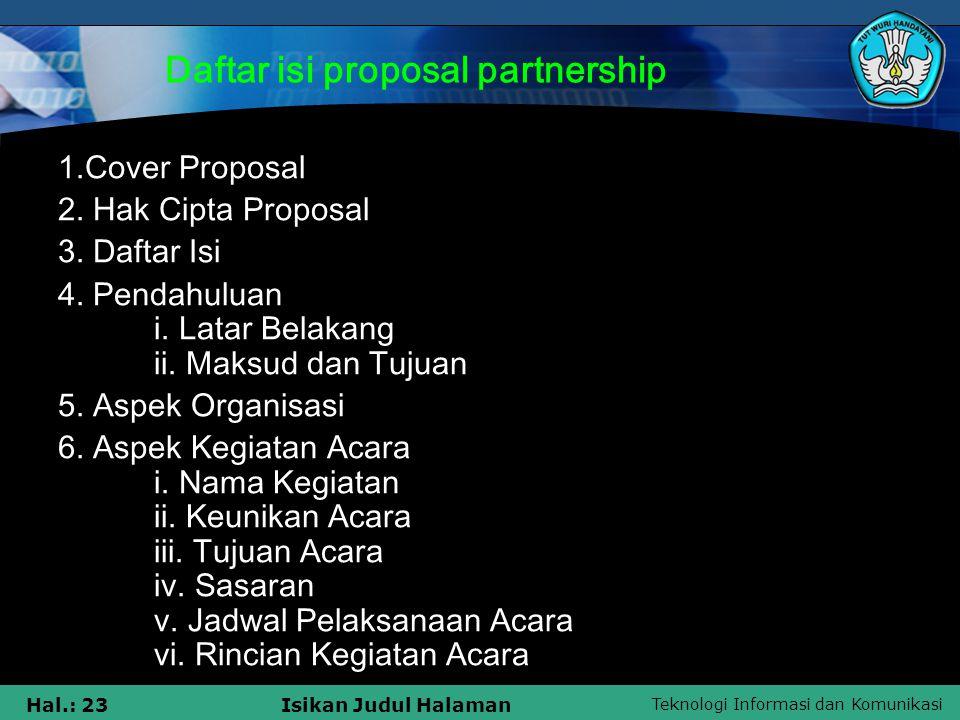 Teknologi Informasi dan Komunikasi Hal.: 23Isikan Judul Halaman Daftar isi proposal partnership 1.Cover Proposal 2. Hak Cipta Proposal 3. Daftar Isi 4