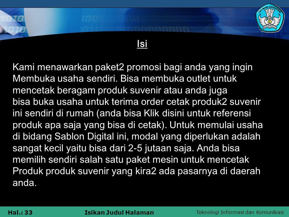 Teknologi Informasi dan Komunikasi Hal.: 33Isikan Judul Halaman Isi Kami menawarkan paket2 promosi bagi anda yang ingin Membuka usaha sendiri. Bisa me