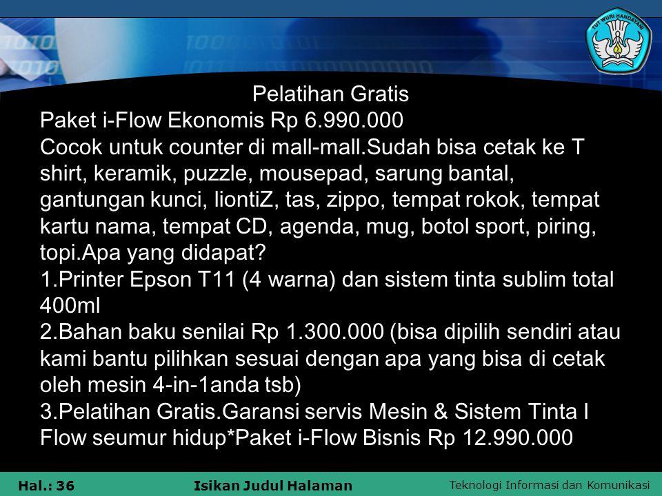 Teknologi Informasi dan Komunikasi Hal.: 36Isikan Judul Halaman Pelatihan Gratis Paket i-Flow Ekonomis Rp 6.990.000 Cocok untuk counter di mall-mall.S