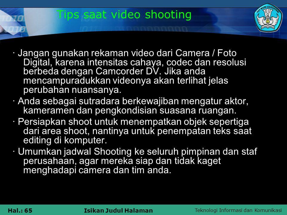 Teknologi Informasi dan Komunikasi Hal.: 65Isikan Judul Halaman · Jangan gunakan rekaman video dari Camera / Foto Digital, karena intensitas cahaya, c