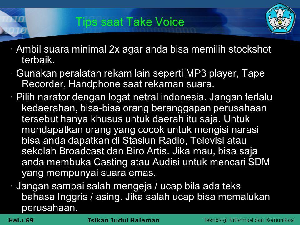 Teknologi Informasi dan Komunikasi Hal.: 69Isikan Judul Halaman Tips saat Take Voice · Ambil suara minimal 2x agar anda bisa memilih stockshot terbaik