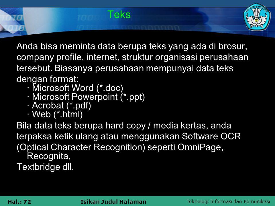 Teknologi Informasi dan Komunikasi Hal.: 72Isikan Judul Halaman Teks Anda bisa meminta data berupa teks yang ada di brosur, company profile, internet,