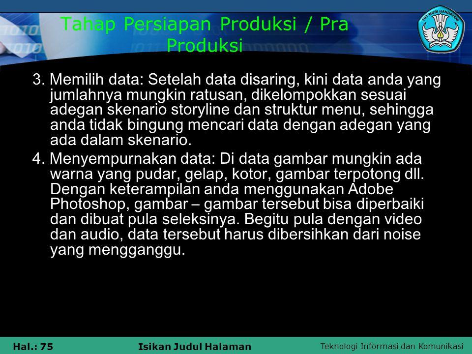 Teknologi Informasi dan Komunikasi Hal.: 75Isikan Judul Halaman 3. Memilih data: Setelah data disaring, kini data anda yang jumlahnya mungkin ratusan,
