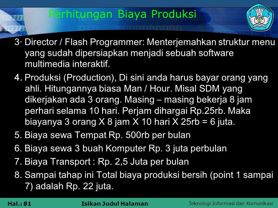 Teknologi Informasi dan Komunikasi Hal.: 81Isikan Judul Halaman 3· Director / Flash Programmer: Menterjemahkan struktur menu yang sudah dipersiapkan m