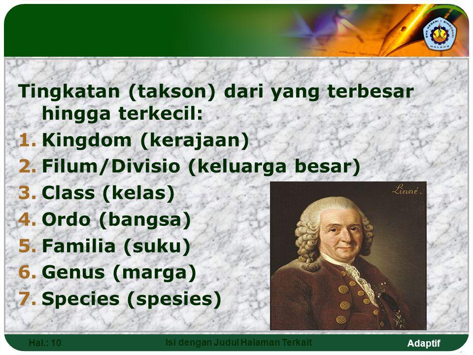 Adaptif Hal.: 9 Isi dengan Judul Halaman Terkait Klasifikasi Carolus Linnaeus Cara pemberian nama pada makhluk hidup dengan 2 kata Kata I  Genus Kata