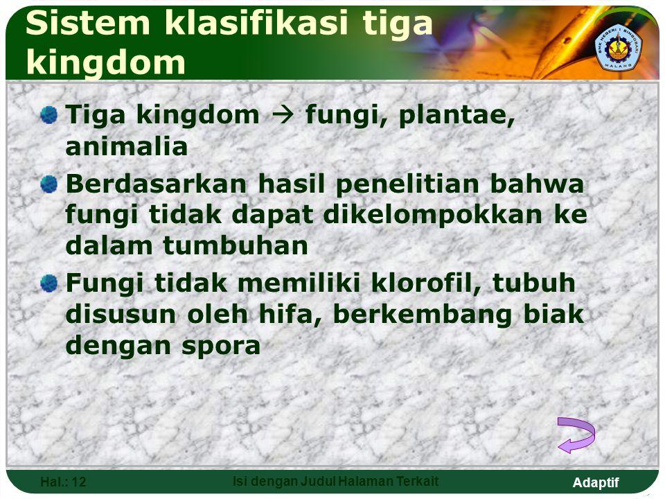 Adaptif Hal.: 11 Isi dengan Judul Halaman Terkait CONTOH NoTaksonKacang BuncisKacang Hijau 1. 2. 3. 4. 5. 6. 7. Kingdom Filum Class Ordo Familia Genus