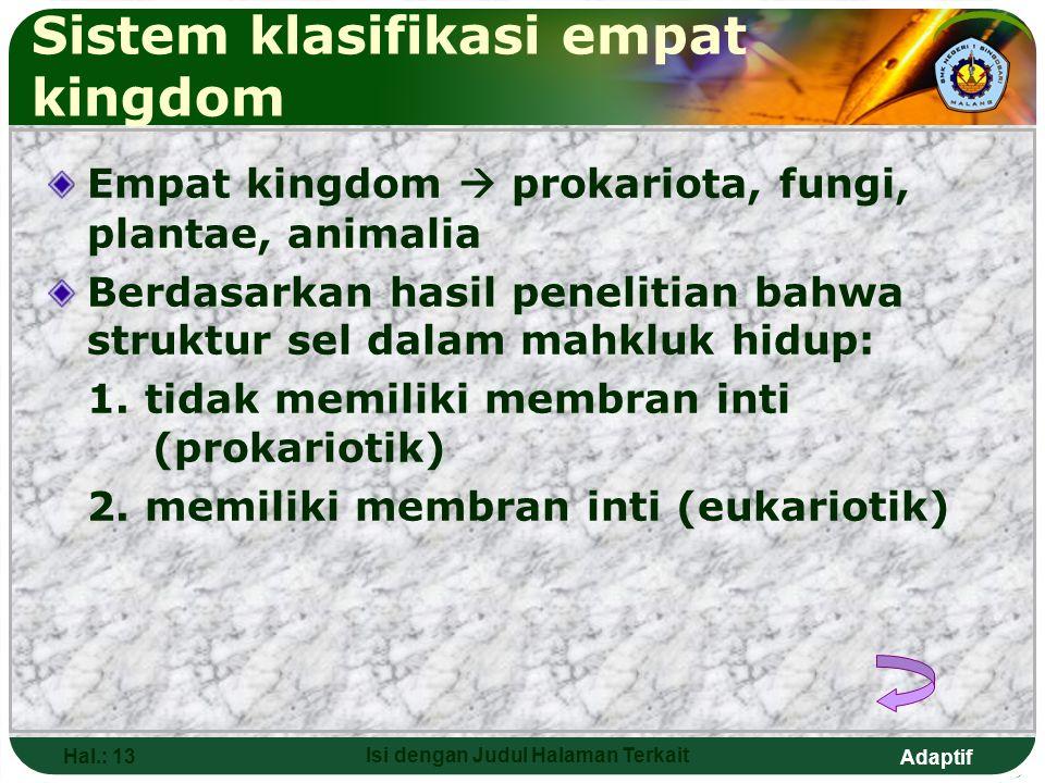 Adaptif Hal.: 12 Isi dengan Judul Halaman Terkait Sistem klasifikasi tiga kingdom Tiga kingdom  fungi, plantae, animalia Berdasarkan hasil penelitian