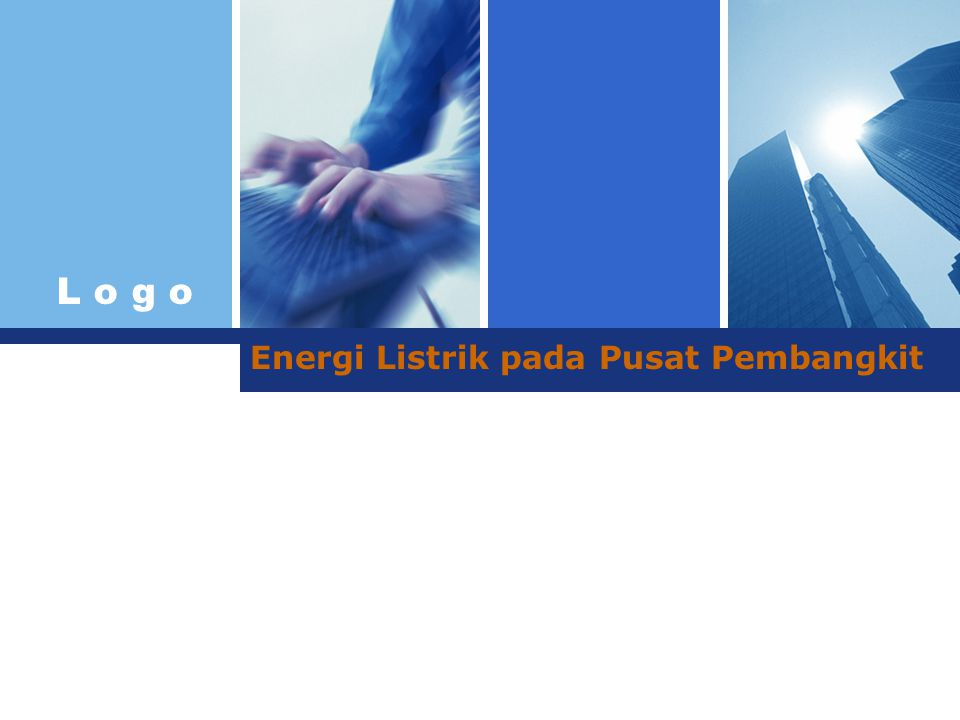 L o g o www.themegallery.com Company Logo  Energi listrik komersil untuk kapasitas yang besar pada pusat pembangkit yang konvensionil dihasilkan dengan menggunakan teknologi kelistrikan yang sudah mapan, yaitu hidro dan termis.