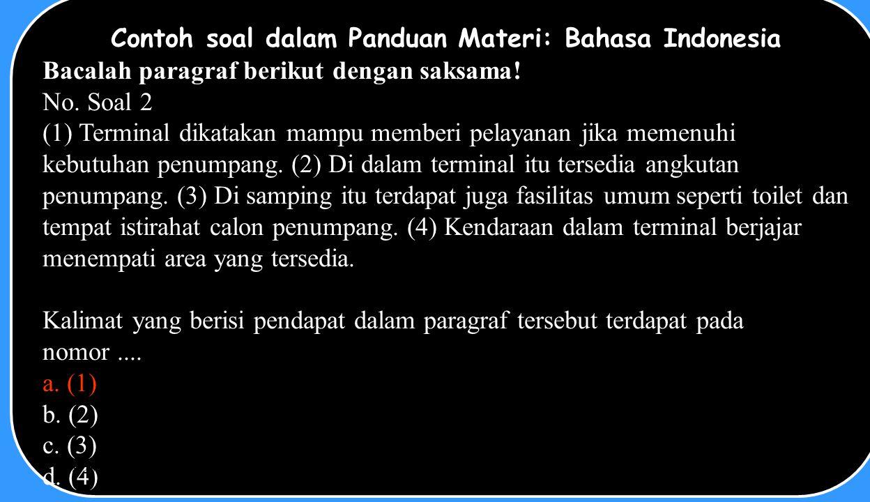 BU-SUTIAH, KAJIAN SOAL UN, LKP2-I DAN KKM MAN LAMONGAN, 31 OKT.2010 Contoh soal dalam Panduan Materi: Bahasa Indonesia Bacalah paragraf berikut dengan