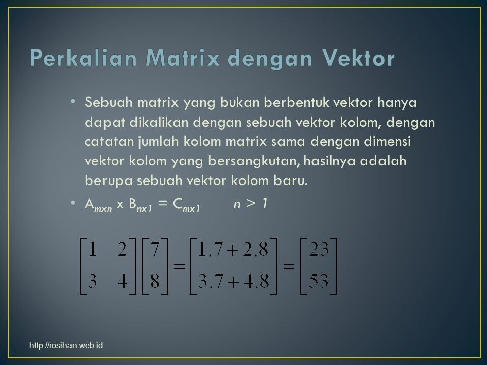 Matrix Satuan / Identitas : Matrix bujursangkar yang semua unsur pada diagonal utamanya adalah angka 1 sedangkan unsur lainnya nol.