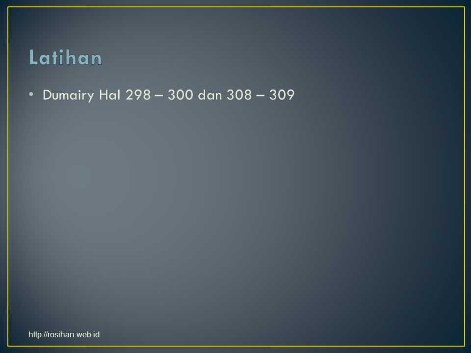 Dumairy Hal 298 – 300 dan 308 – 309 http://rosihan.web.id
