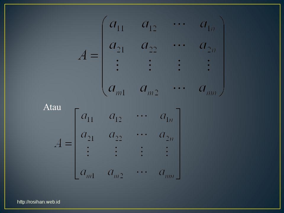 Baris Kolom Unsur Matrix Matrix berukuran m x n atau berorde m x n Jika ( m = n ) dinamakan matrix bujursangkar (square matrix) http://rosihan.web.id