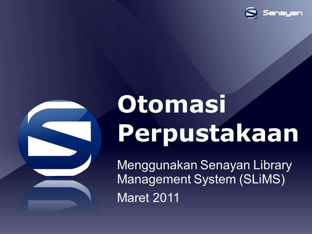 Otomasi Perpustakaan Menggunakan Senayan Library Management System (SLiMS) Maret 2011