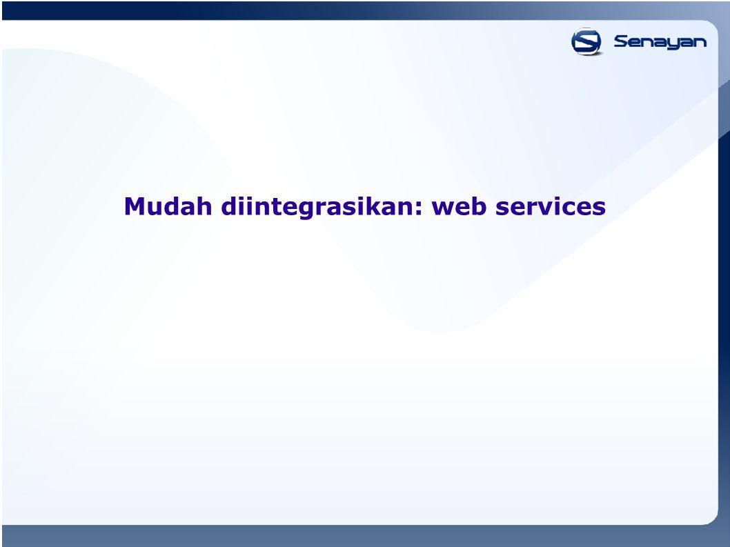 Mudah diintegrasikan: web services