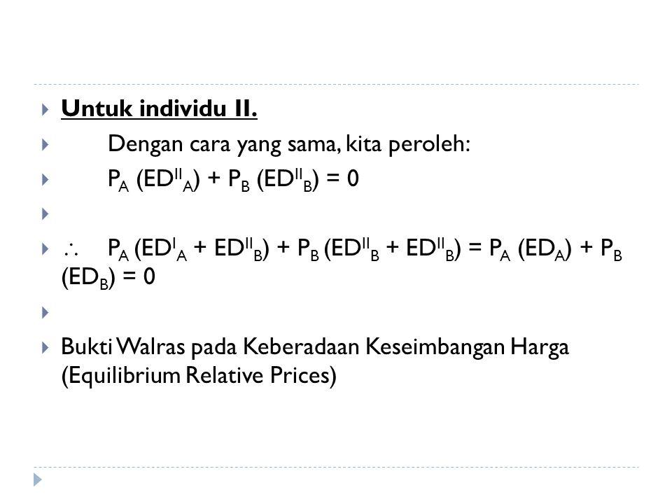  Untuk individu II.  Dengan cara yang sama, kita peroleh:  P A (ED II A ) + P B (ED II B ) = 0    P A (ED I A + ED II B ) + P B (ED II B + ED II